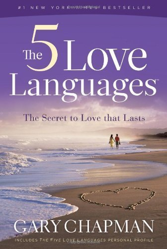 The 5 Love Languages: The Secret to Love That Lasts by Gary D. Chapman (2010-08-04)