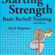 Starting Strength: Basic Barbell Training (3rd Edition)